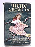 img - for Heidi Grows Up: A Sequel to Heidi book / textbook / text book