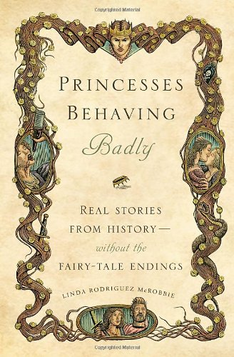 Traditional Dress Of America (Princesses Behaving Badly: Real Stories from History Without the Fairy-Tale Endings)