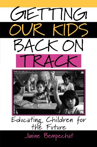 Getting Our Kids Back on Track: Educating Children for the Future