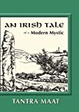 An Irish Tale of a Modern Mystic, Tantra Maat, 0615422837