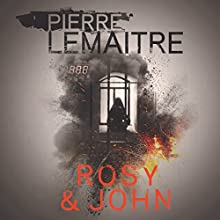 Rosy & John Audiobook by Pierre Lemaitre Narrated by Peter Noble