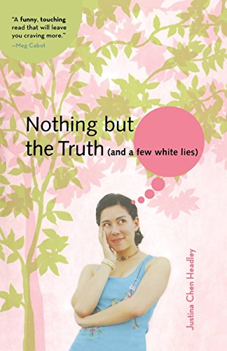 Nothing But the Truth (and a few white lies) (A Justina Chen Novel)