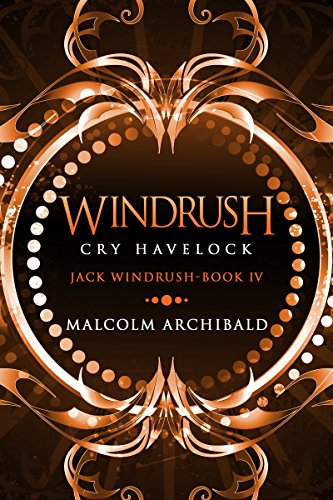 Windrush: Cry Havelock (Jack Windrush Book 4)