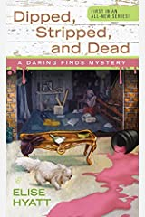 Dipped, Stripped, and Dead (A Daring Finds Mystery) Mass Market Paperback