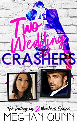 Two Wedding Crashers (The Dating by Numbers Series Book 2) cover