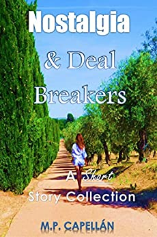 Nostalgia and Deal Breakers: A Short Story Collection by [Capellán, M.P.]