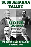 img - for Keystone Tombstones Susquehanna Valley: Biographies of Famous People Buried in Pennsylvania book / textbook / text book