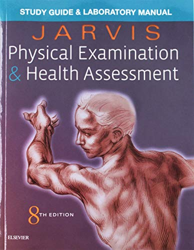 Laboratory Manual for Physical Examination & Health Assessment (Physical Examination And Health Assessment 6th Edition)