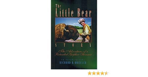 The Little Bear Story : Adventures of a Retarded Gopher Skinner