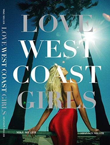Love West Coast Girls by Mike Miller - Hardcover Book
