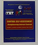 img - for Control Self-Assessment: Reengineering Internal Control (Enterprise Governance, Control, Audit, Security, Risk Management and Business Continuity) book / textbook / text book