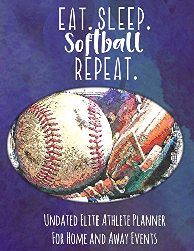 Eat Sleep Softball Repeat: Undated Elite Athlete Planner For Home and Away Events - Super Sports Mom , Dad and Coach Approved -  Monthly Away Game Planner - Budget Tracker And More - Purple por Simple Planners and Journals