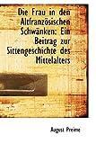 Die Frau in Den Altfranz÷Sischen Schwsnken, August Preime, 1110247516
