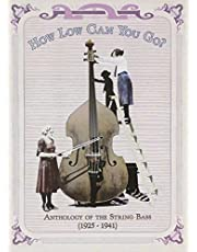 How Low Can You Go: Anthology Of The String Bass 1925-1941 (3Cd)