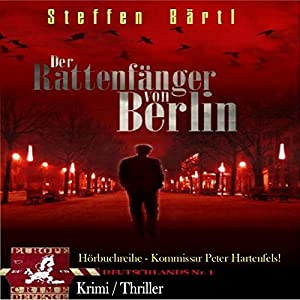 Der Rattenfänger von Berlin (Kommissar Hartenfels 1) Hörbuch