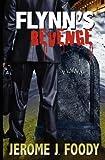 Flynn's Revenge, Jerome Foody, 1466340606