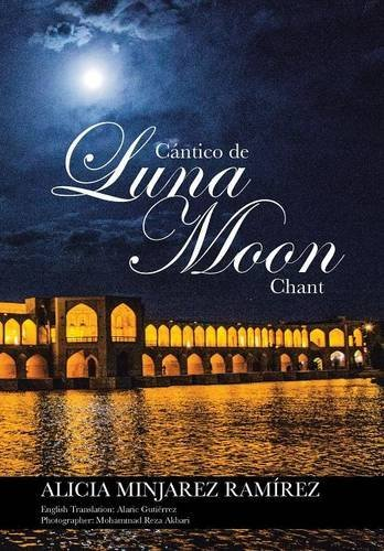 Cantico de Luna: Moon Chant (Spanish Edition) [Alicia Minjarez Ramirez] (Tapa Dura)