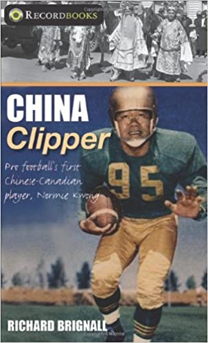 China Clipper Pro footballs first ChineseCanadian player Normie Kwong Lorimer Recordbooks