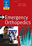 img - for Emergency Orthopedics, Sixth Edition (Emergency Orthopedics: The Extremities (Simon)) book / textbook / text book