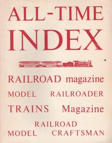 (All-Time Index 1929-1969 Railroad Magazine Model Railroader Trains Magazine Railroad Modelcraftsman)