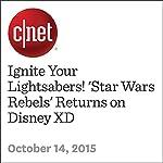 Ignite Your Lightsabers! 'Star Wars Rebels' Returns on Disney XD | Bonnie Burton
