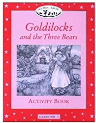 Goldilocks and the Three Bears Activity Book, Level Elementary 1 (Oxford University Press Classic Tales)