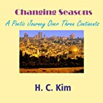 Changing Seasons: A Poetic Journey Over Three Continents | Heerak Christian Kim