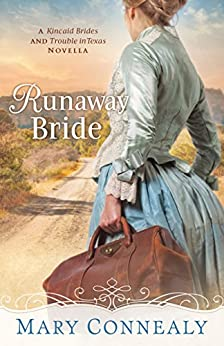 Runaway Bride (With This Ring? Collection): A Kincaid Brides and Trouble in Texas Novella by [Connealy, Mary]