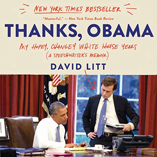Thanks, Obama: My Hopey, Changey White House Years Audiobook [Free Download by Trial] thumbnail