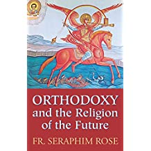 Amazon hieromonk damascene books orthodoxy and the religion of the future fandeluxe Image collections