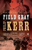 Field Gray (Bernie Gunther, Book 7) (A Bernie Gunther Novel)