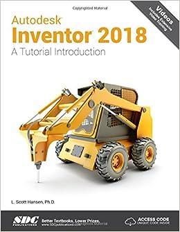 Fabulous Autodesk Inventor 2018 A Tutorial Introduction Amazon De L Download Free Architecture Designs Lukepmadebymaigaardcom