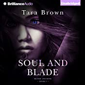 Soul and Blade: Blood and Bone, Book 3 | Tara Brown