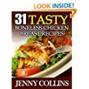 31 Tasty Boneless Chicken Breast Recipes (Tastefully Simple Recipes Book 2)