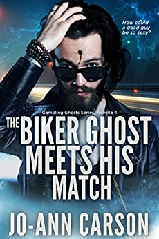 The Biker Ghost Meets His Match (Gambling Ghosts Series Book 4) by [Carson, Jo-Ann]