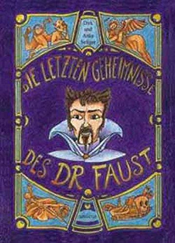 Die letzten Geheimnisse des Dr. Faust: Ein Dutzend und eine Kunstsage