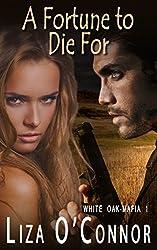 A Fortune to Die For (White Oak - Mafia Series Book 1)