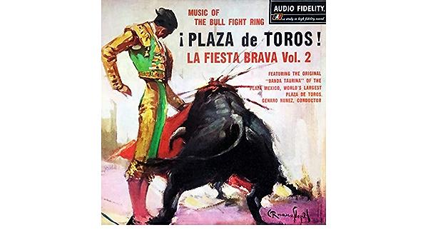 Plaza de Toros! La Fiesta Brava, Vol. 2 de The Banda Taurina ...