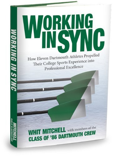 Working in Sync: How Eleven Dartmouth Athletes Propelled Their College Sports Experience into Professional Excellence by Whit Mitchell - Dartmouth Mall The