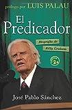 El Predicador/The Preacher: Biografia de Billy Graham/The Biography of Billy Graham (Spanish Edition)