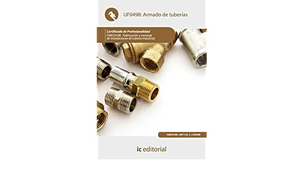 Amazon.com: Armado de tuberías. FMEC0108 (Spanish Edition) eBook: Bernabé Jiménez Padilla, Rubén Bernabé Durán: Kindle Store