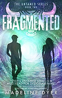 Fragmented (Untamed Series Book 2) by [Dyer, Madeline]