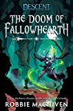 The Doom of Fallowhearth: A Descent: Journeys in