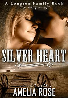 Mail Order Bride - Silver Heart (Historical Western Cowboy Romance) (Longren Family Book 1) by [Rose, Amelia]