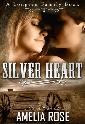 Mail Order Bride - Silver Heart (Historical Western Cowboy Romance) (Longren Family Book 1)
