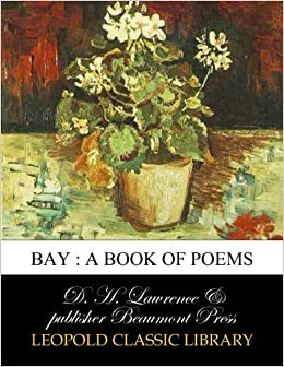 amazon bay a book of poems d h lawrence publisher beaumont