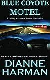 Blue Coyote Motel (Volume 1)