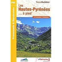 HAUTES PYRÉNÉES À PIED (LES) N.E.