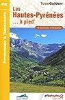 Les Hautes-Pyrénées à pied par Fédération française de la randonnée pédestre