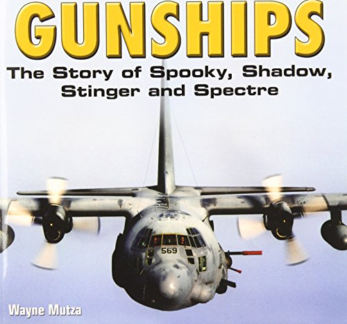 Gunships: The Story of Spooky, Shadow, Stinger and Spectre ()